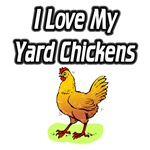 I Love My Yard Chickens