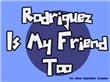 Rodriguez is my Friend Too Scientology?