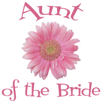 Aunt of the Bride Wedding Apparel Gerber Daisy Tee