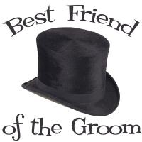 Top Hat Wedding Party Best Friend of the Groom