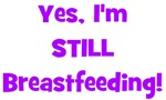 Yes, I'm STILL Breastfeeding (Mom & Baby available