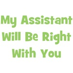 My Assistant Will Be Right With You - Green