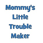 Mommy's Little Trouble Maker - Blue
