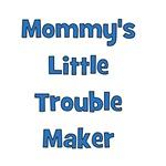 Mommy's Little Trouble Maker - Blue