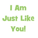 I Am Just Like You! (green)