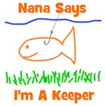 Nana Says I'm A Keeper