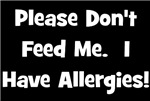 Please Don't Feed Me - Allergies - White on dark