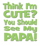 Think I'm Cute? Papa - Green