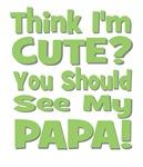 Think I'm Cute? Papa - Green