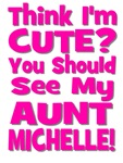 Think I'm Cute?  You Should See My Aunt Michelle!