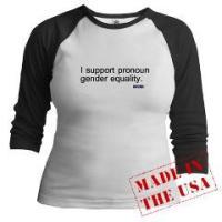 I support pronoun gender equality.