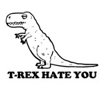 t-rex hates you