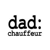 dad: chauffeur