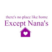 Nana no place like home