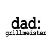 dad: grillmeister