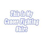 This Is My Cancer Fighting Shirt (Blue)