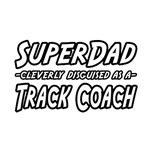 SuperDad...Track Coach