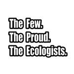 Few. Proud. Ecologists.