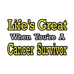 Life's Great ...Cancer Survivor