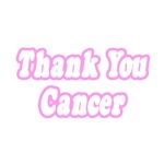 Thank You Cancer (Pink)