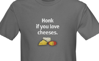 Honk if you love Cheeses