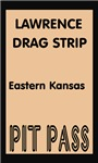 Lawrence Drag Strip Pit Pass