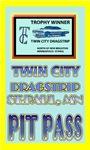Twin City Dragstrip Pit Pass