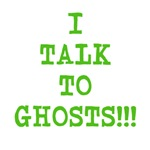 I Talk to Ghosts!!!