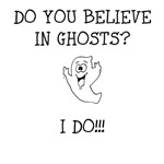 Do You Believe in Ghosts?  I Do!