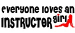 Everyone loves an Instructor Girl t-shirts