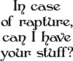 In case of rapture, can I have your stuff?
