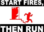 Start Fires, Then Run