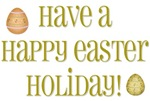 Have a Happy Easter Holiday
