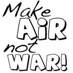 Make Air Not War!
