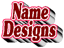 Names - First, Last, etc.. Designs