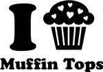 I (Heart) Muffin Tops