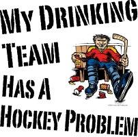 Drinking Team Has a Hockey Problem Shirts