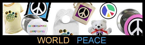 World Peace! Peace Stuff and more!
