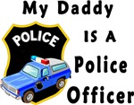 "My Daddy Is A Police Officer For Cops Police officer and law enforcement apparel and gifts that says ""My Daddy Is A Police Officer"""