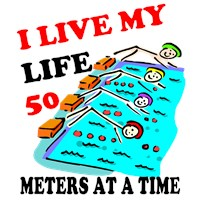 Fifty Meters At a Time   t-shirts & gifts