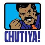 Chutiya!