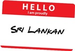 Hello I am proudly Sri Lankan