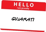 Hello I am proudly Gujarati