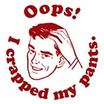 Oops! I crapped my pants.