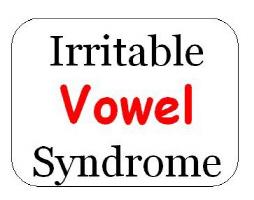 Irritable Vowel Syndrome