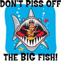 Don't Piss Off The Big Fish T-Shirt