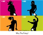 WTF - Why The Foley? 04