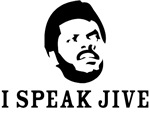 I SPEAK JIVE