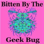 Bitten By The Geek Bug