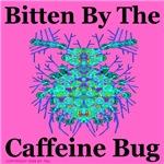 Bitten By The Caffeine Bug